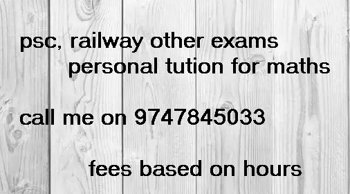 Kerala psc,railway etc maths personal tuition hourly basis