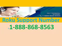 Want Roku Support Number (+1)-888-868-8563 |Get Customer Service For Roku