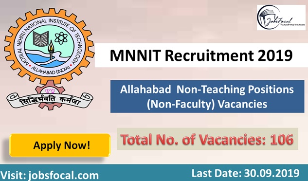 MNNIT Recruitment 2019 -20 Allahabad 106 Non-Teaching Positions (Non-Faculty) Vacancies