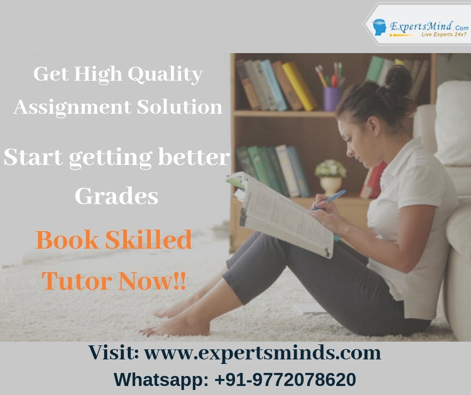 Get Complete and Original Assignment within Deadline by apt tutors only at Expertsminds!